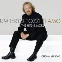 Purchase Umberto Tozzi - Ti Amo. All The Hits & More CD3