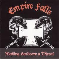 Purchase Empire Falls - Making Hardcore A Threat