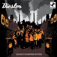 Purchase Diesler - Diggin It Somethin Rotten