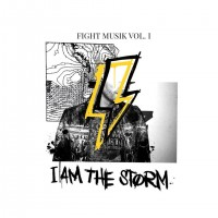 Purchase I Am The Storm - Fight Musik Vol 1