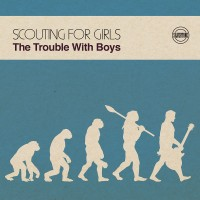 Purchase Scouting For Girls - The Trouble With Boys