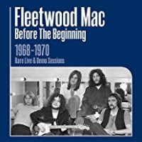 Purchase Fleetwood Mac - Before the Beginning 1968 - 1970 Live and Demo Sessions