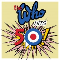 Purchase The Who - The Who Hits 50 (Deluxe Edition)