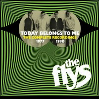 Purchase The Flys - Today Belongs To Me: The Complete Recordings 1977-1980 CD1