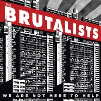 Purchase The Brutalists - We Are Not Here To Help