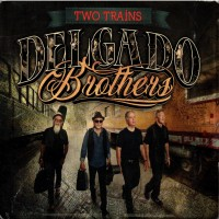 Purchase The Delgado Brothers - Two Trains