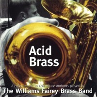 Purchase The Williams Fairey Brass Band - Acid Brass