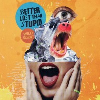 Purchase Better Lost Than Stupid - Wild Slide
