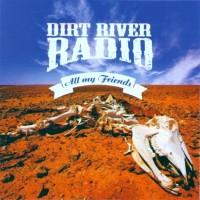 Purchase Dirt River Radio - All My Friends (Vinyl)