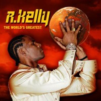 Purchase R. Kelly - The World's Greatest CD2