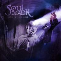 Purchase Soul Dealer - Holy In Your Head