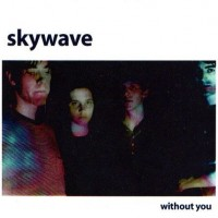 Purchase Skywave - Without You (EP)