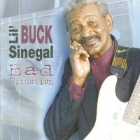 """Purchase Paul """"Lil Buck"""" Sinegal - Bad Situation"""