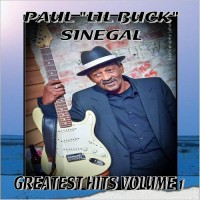 """Purchase Paul """"Lil Buck"""" Sinegal - Greatest Hits Vol. 1"""