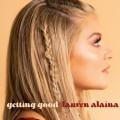 Buy Lauren Alaina - Getting Good (CDS) Mp3 Download