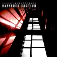 Purchase Easily Embarrassed - Darkened Emotion (EP)