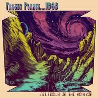 Purchase Frozen Planet....1969 - Meltdown On The Horizon