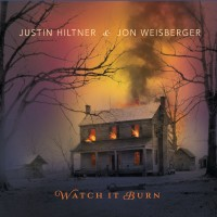 Purchase Justin Hiltner & Jon Weisberger - Watch It Burn