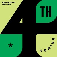 Purchase 4th Coming - Strange Things: Complete Works 1970-1974