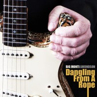 Purchase Big Monti Amundson - Dangling From A Rope