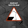 Buy Deadmau5 - Here's The Drop! Mp3 Download