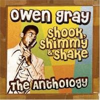 Purchase Owen Gray - Shook, Shimmy & Shake (The Anthology) CD1