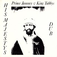Purchase Prince Jammy - His Majestys Dub (With King Tubbys)