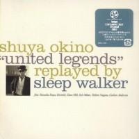 Purchase Sleep Walker - Shuya Okino 'united Legends' CD1