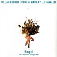 Purchase William Hooker - Bouquet (With Christian Marclay & Lee Ranaldo)
