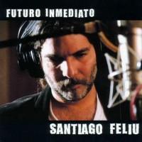 Purchase Santiago Feliú - Futuro Inmediato