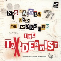 Purchase Nostalgia 77 & The Monster - The Taxidermist