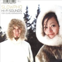 Purchase Slowpho - Hi-Fi Sounds For Young Norwegians