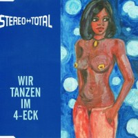 Purchase Stereo Total - Wir Tanzen Im 4-Eck (EP)