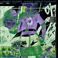 Purchase Cabaret Voltaire - Chance Versus Causality