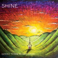 Purchase Ghost Town Blues Band - Shine