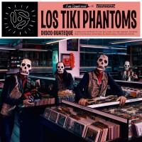 Purchase Los Tiki Phantoms - Disco Guateque