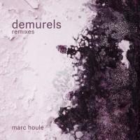 Purchase Marc Houle - Demurels - Remixes
