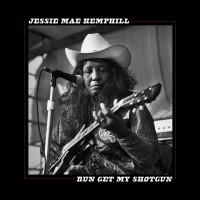 Purchase Jessie Mae Hemphill - Run Get My Shotgun