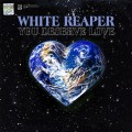 Buy White Reaper - You Deserve Love Mp3 Download
