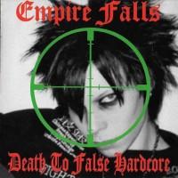 Purchase Empire Falls - Death To False Hardcore