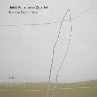 Purchase Julia Hulsmann Quartet - Not Far From Here
