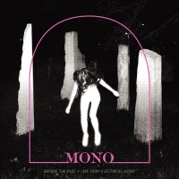 Purchase Mono - Before The Past - Live From Electrical Audio