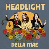 Purchase Della Mae - Headlight