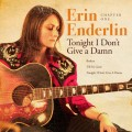 Buy Erin Enderlin - Chapter One: Tonight I Don't Give A Damn (CDS) Mp3 Download
