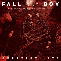 Purchase Fall Out Boy - Believers Never Die Vol. 2