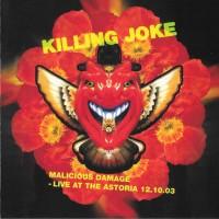 Purchase Killing Joke - Malicious Damage - Live At The Astoria 12.10.03 CD1