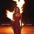 Buy Celine Dion - Courage (Deluxe Edition) Mp3 Download