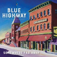 Purchase Blue Highway - Somewhere Far Away: Silver Anniversary