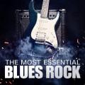 Buy VA - The Most Essential Blues Rock Mp3 Download