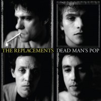 Purchase The Replacements - Dead Man's Pop (Deluxe Edition) CD3